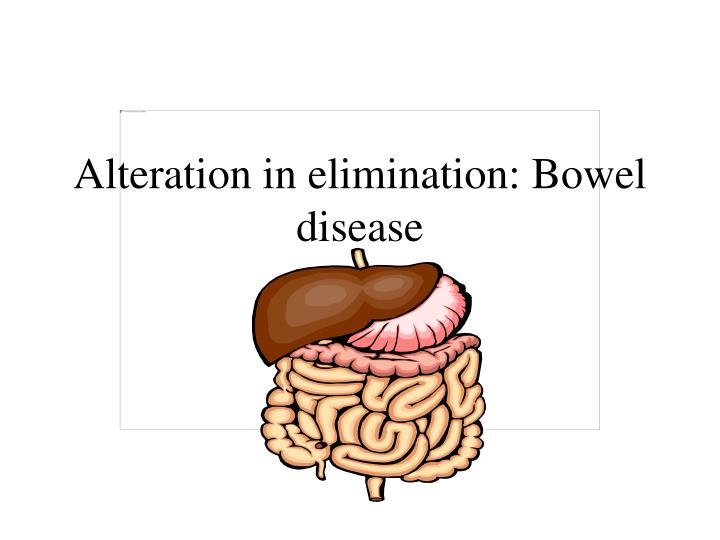 Alteration in elimination bowel disease