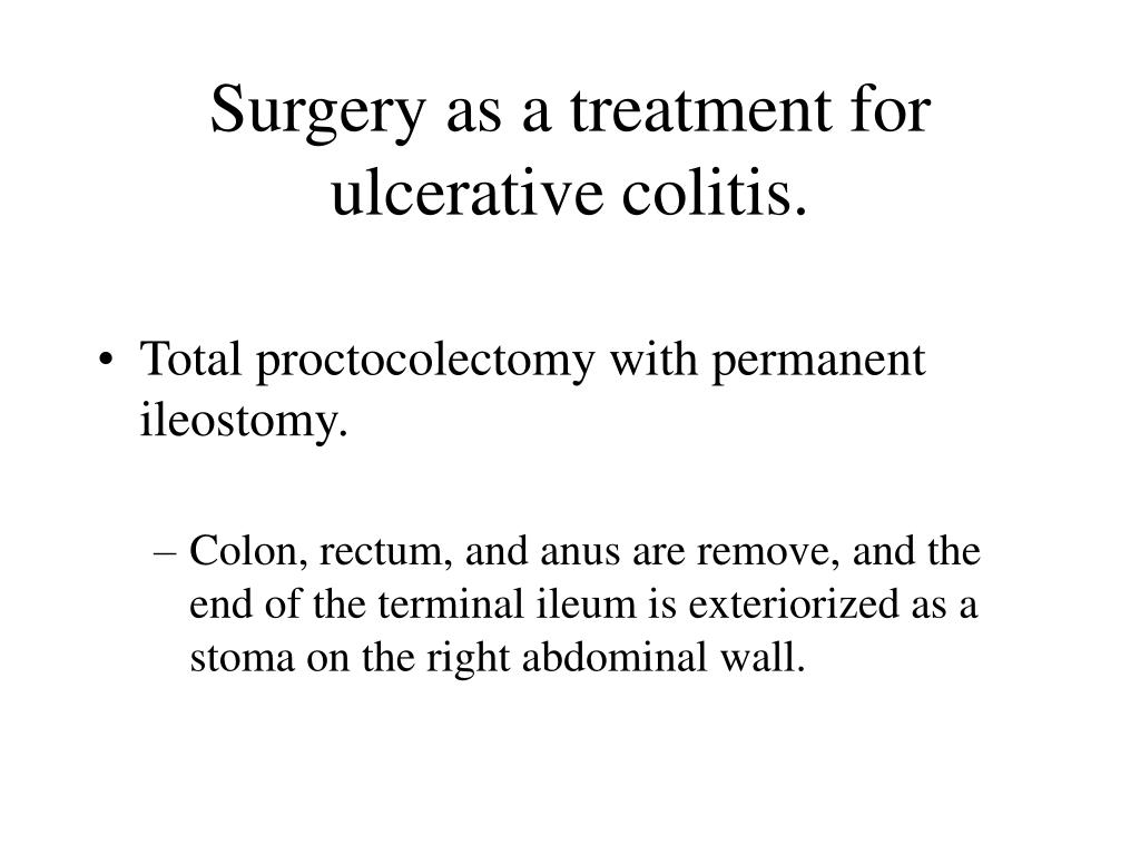 Surgery as a treatment for ulcerative colitis.