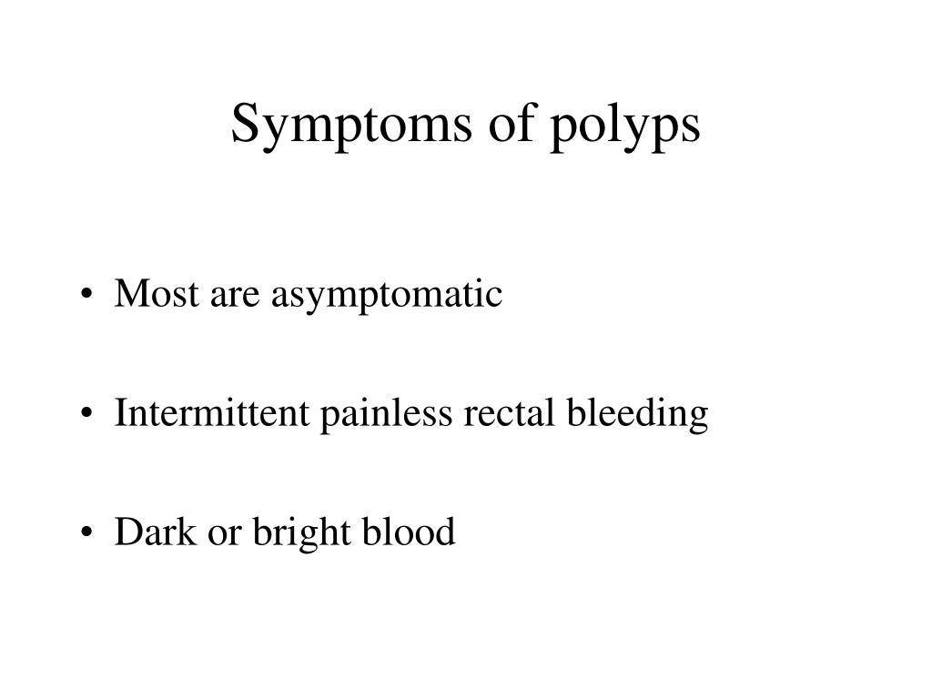 Symptoms of polyps