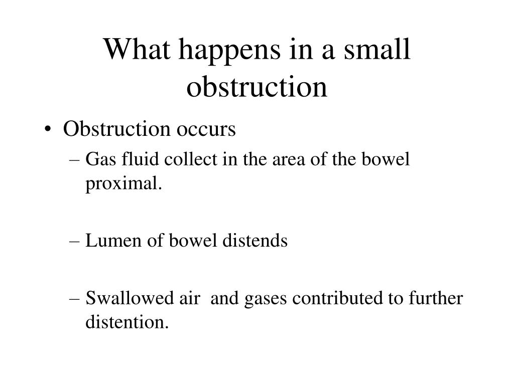What happens in a small obstruction