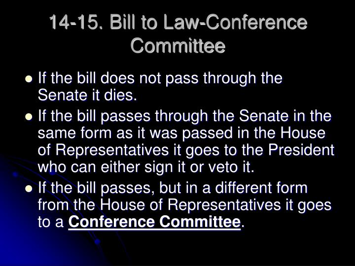 14-15. Bill to Law-Conference Committee