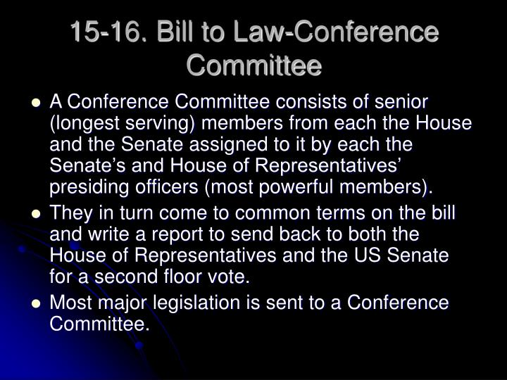 15-16. Bill to Law-Conference Committee