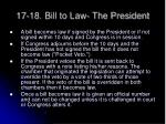 17 18 bill to law the president