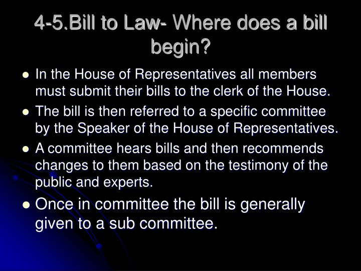 4-5.Bill to Law- Where does a bill begin?