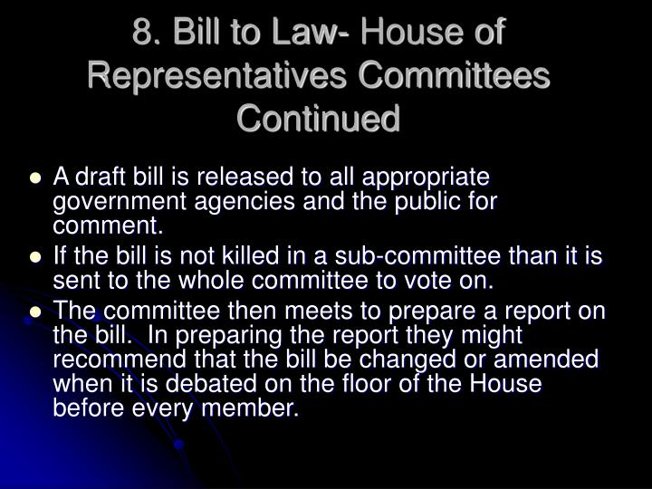 8. Bill to Law- House of Representatives Committees Continued