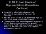 8 bill to law house of representatives committees continued