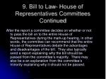 9 bill to law house of representatives committees continued