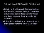 bill to law us senate continued