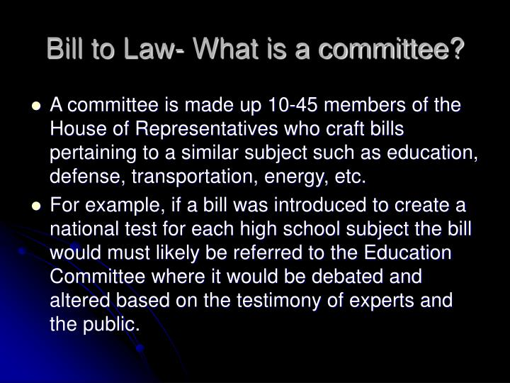 Bill to Law- What is a committee?