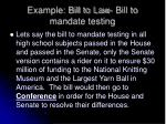 example bill to law bill to mandate testing