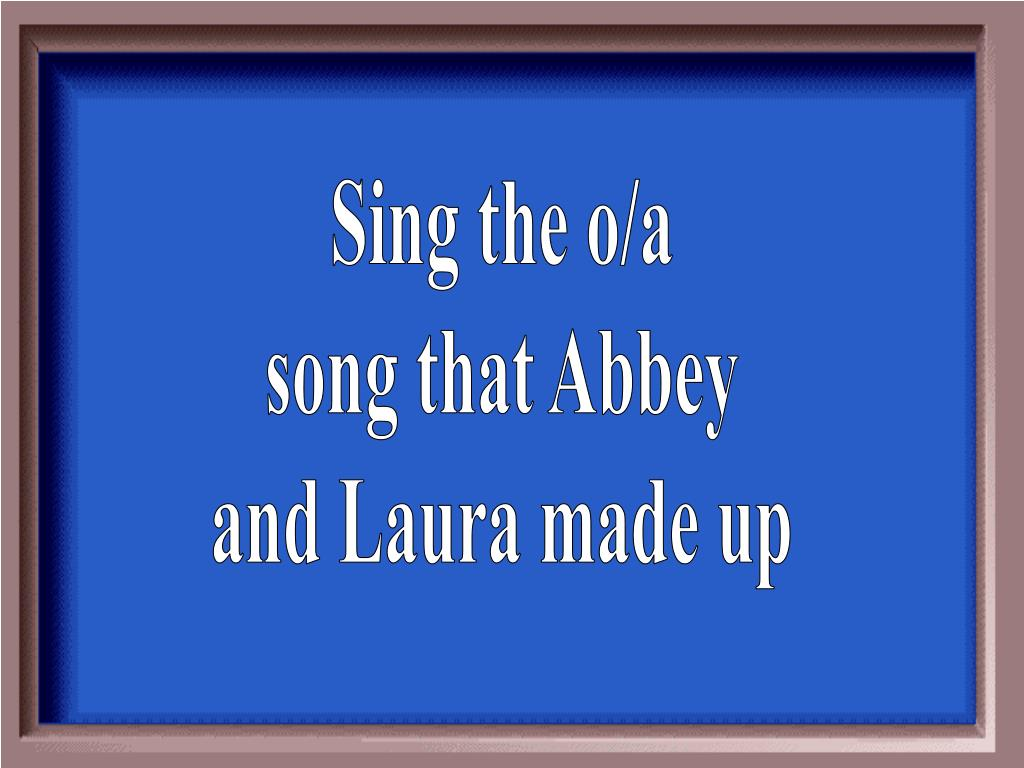 Sing the o/a