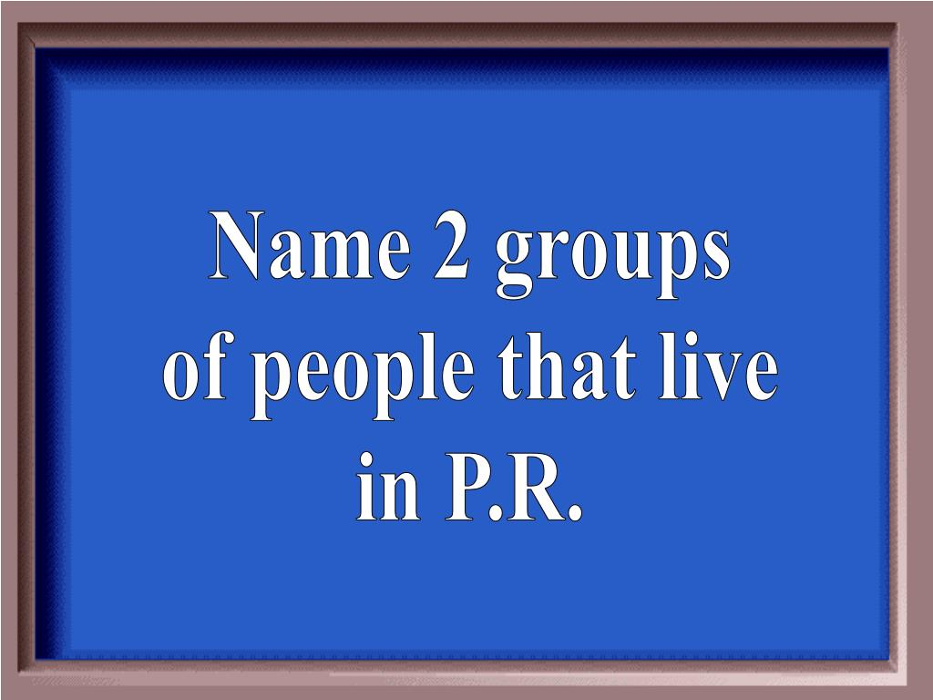Name 2 groups