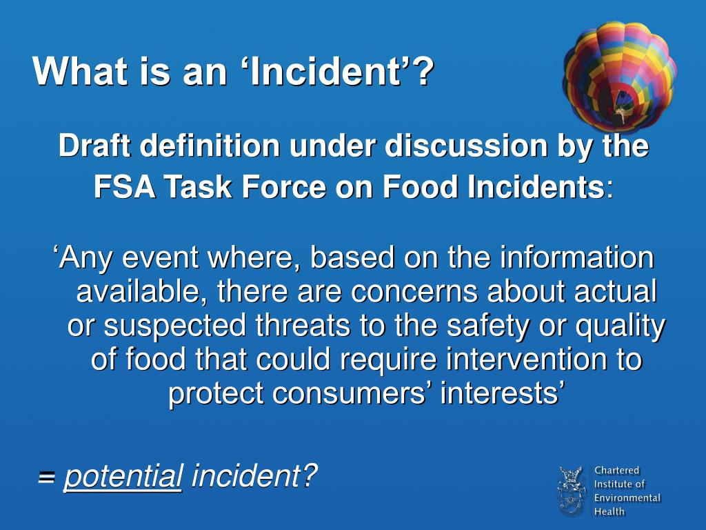 What is an 'Incident'?