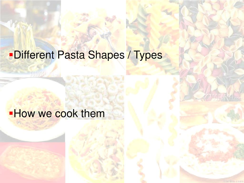 Different Pasta Shapes / Types
