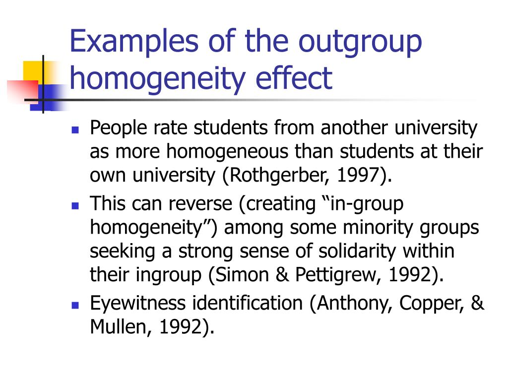 Examples of the outgroup homogeneity effect