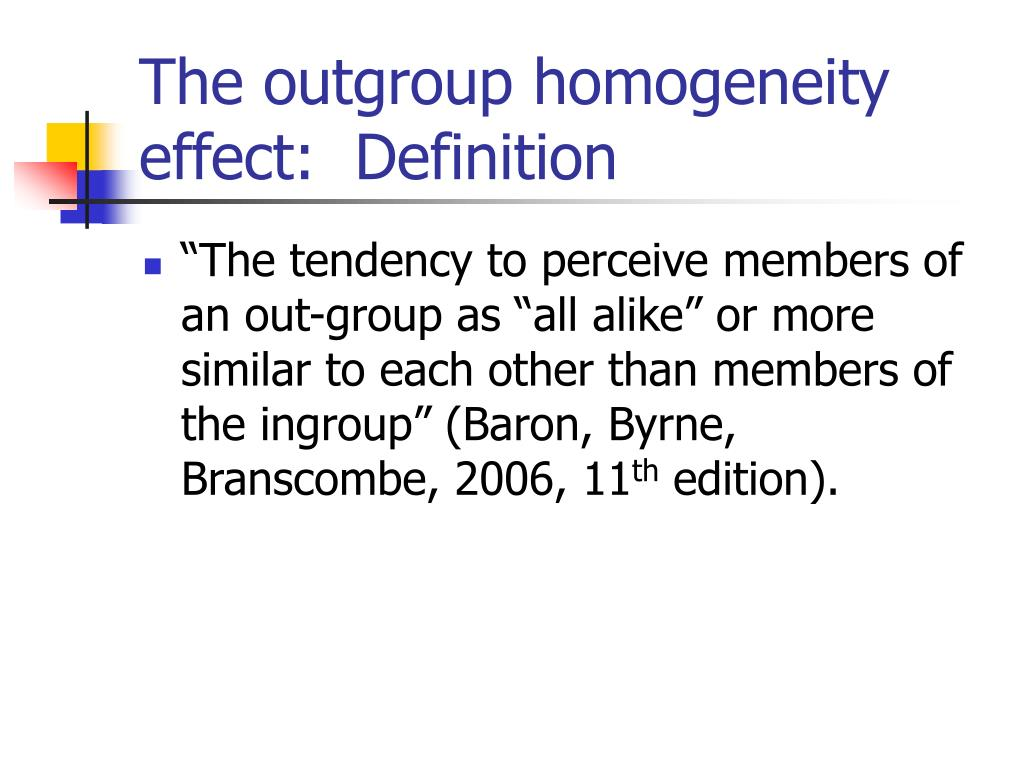 The outgroup homogeneity effect:  Definition