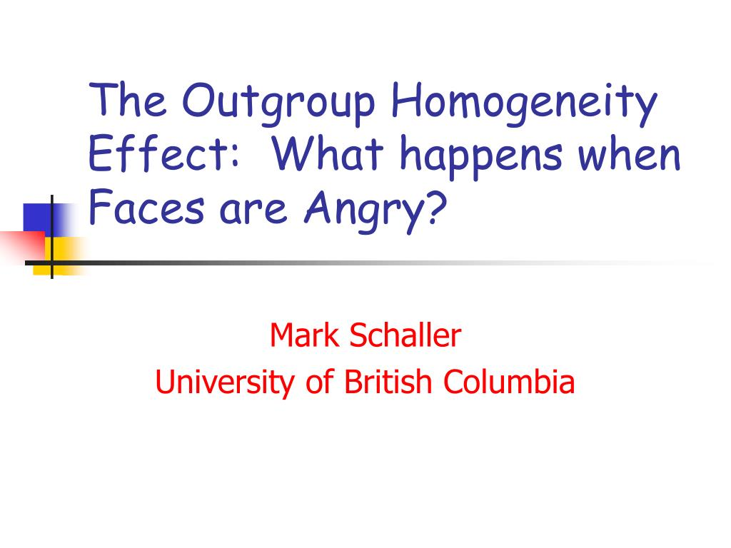 The Outgroup Homogeneity Effect:  What happens when Faces are Angry?