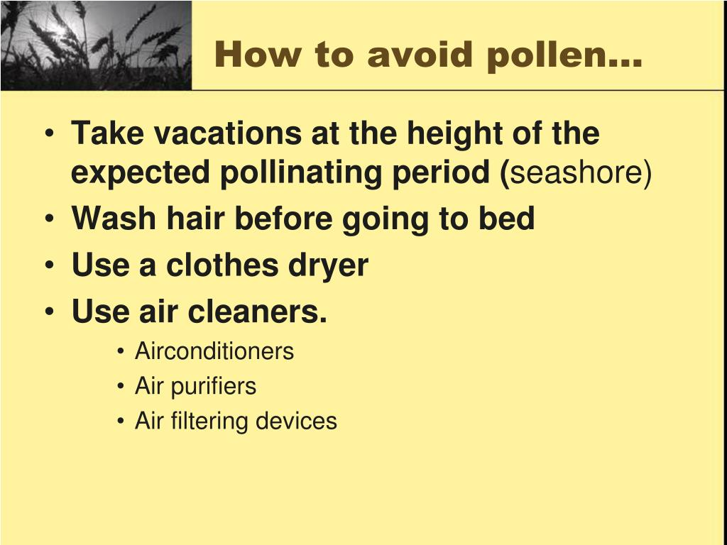 How to avoid pollen…