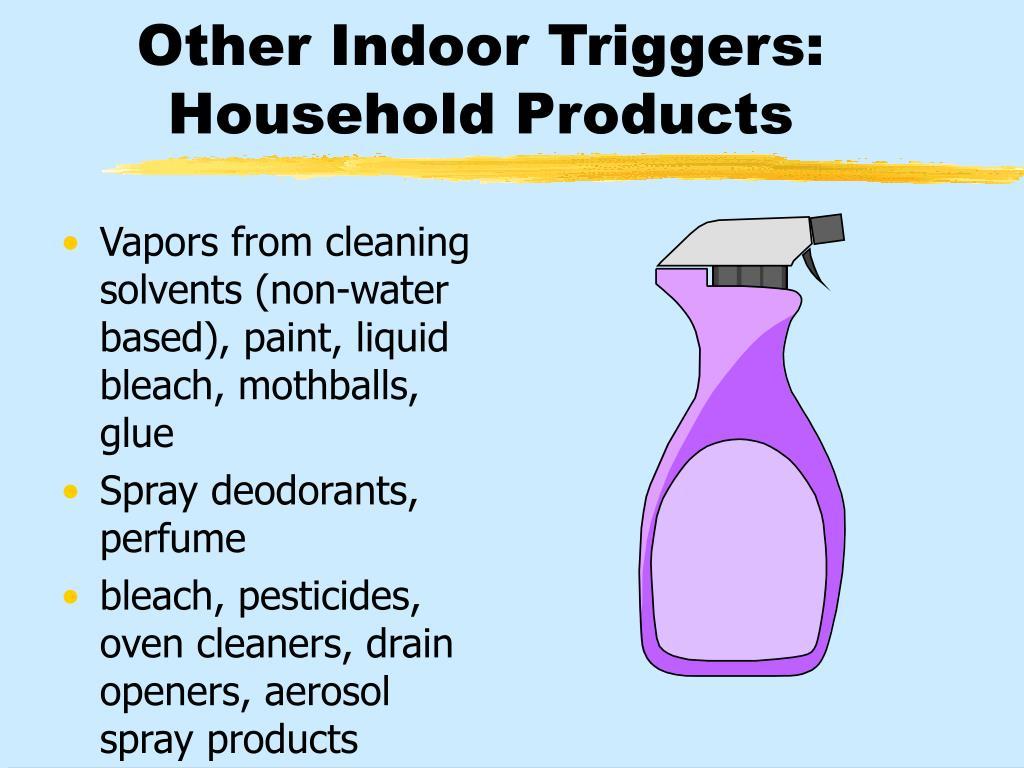 Other Indoor Triggers: