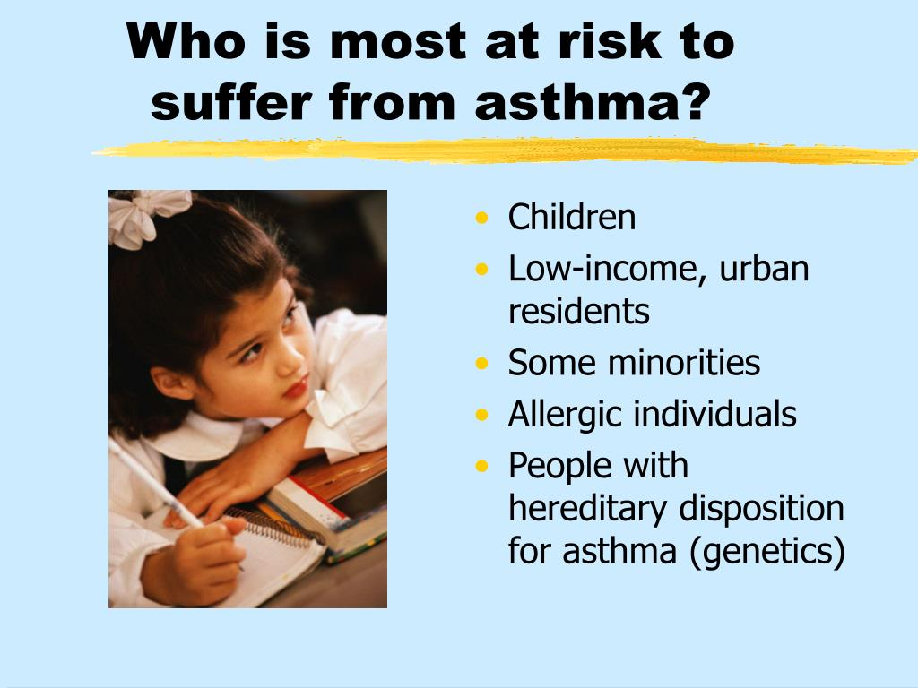 Who is most at risk to suffer from asthma?