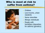 who is most at risk to suffer from asthma