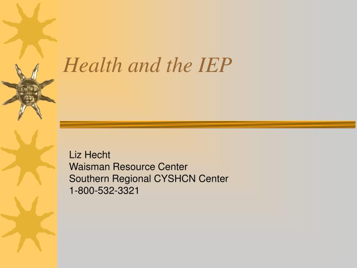 Health and the iep l.jpg