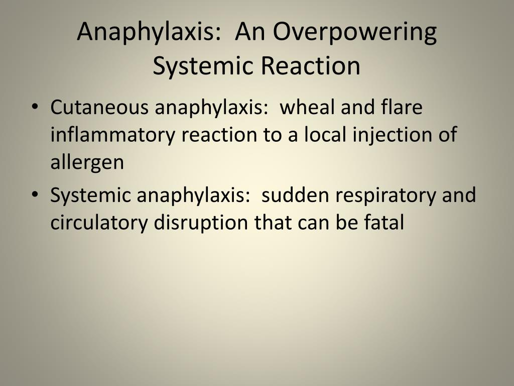 Anaphylaxis:  An Overpowering Systemic Reaction