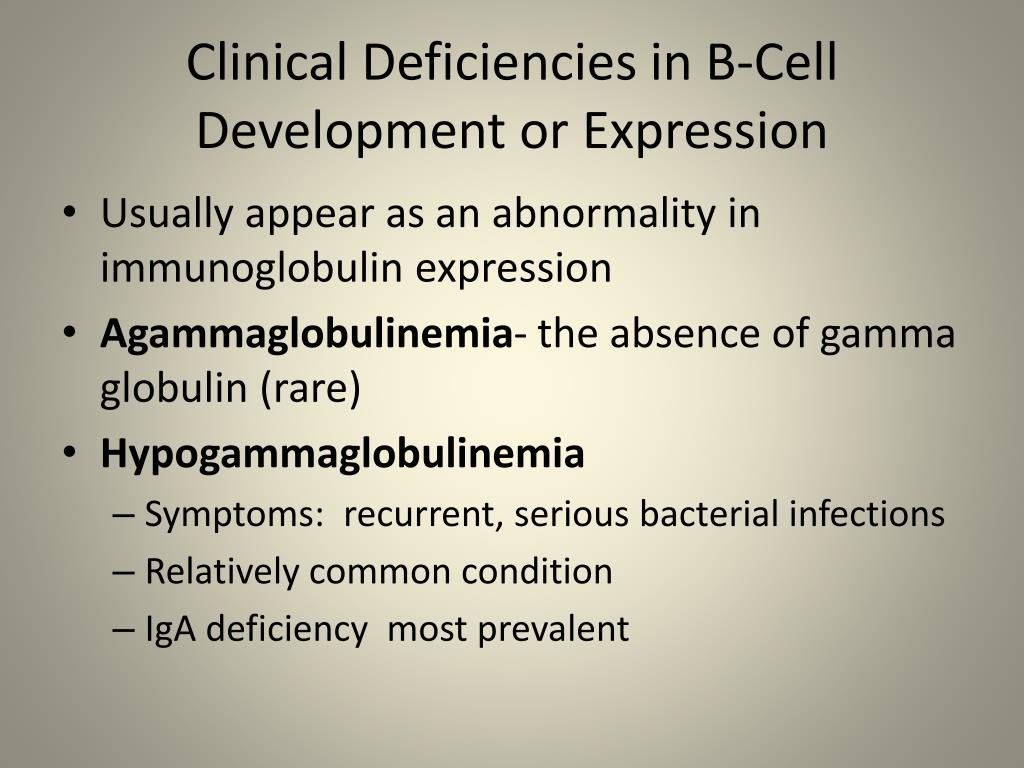 Clinical Deficiencies in B-Cell Development or Expression