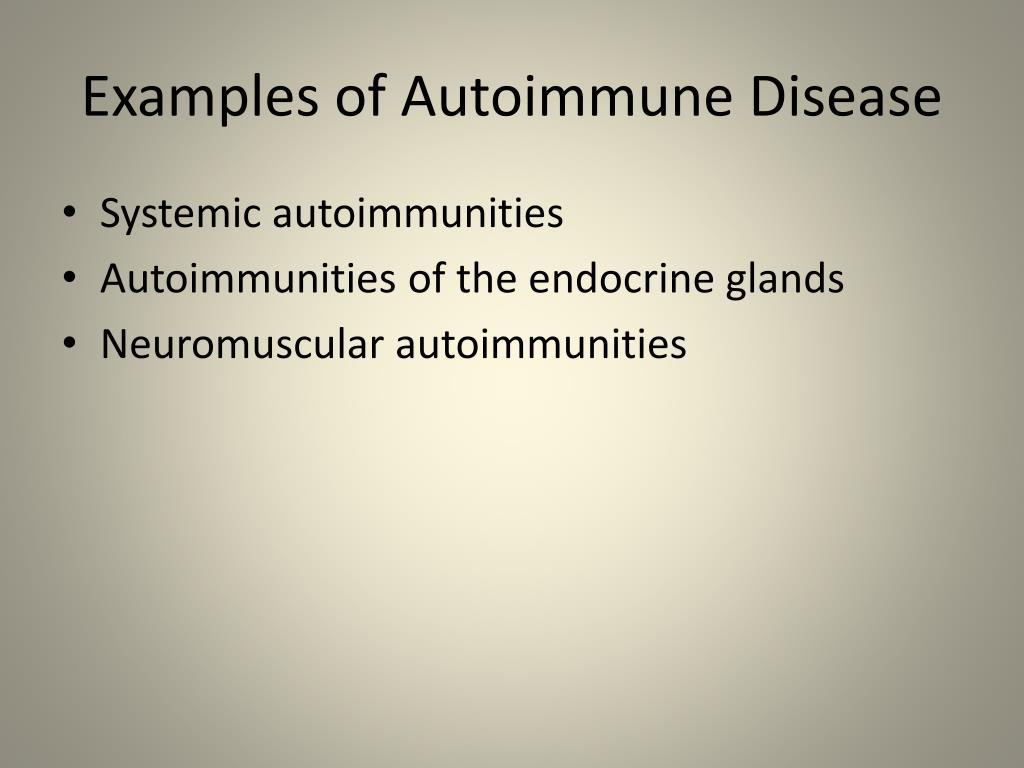 Examples of Autoimmune Disease