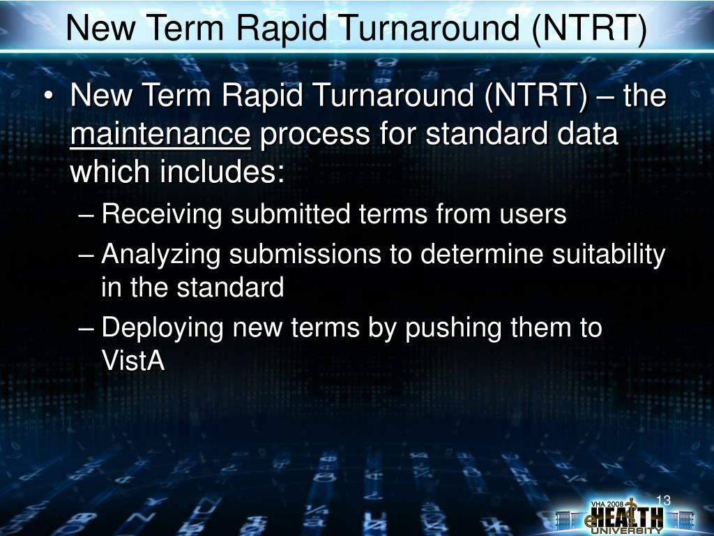 New Term Rapid Turnaround (NTRT)