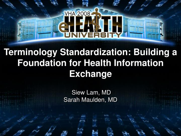 Terminology standardization building a foundation for health information exchange