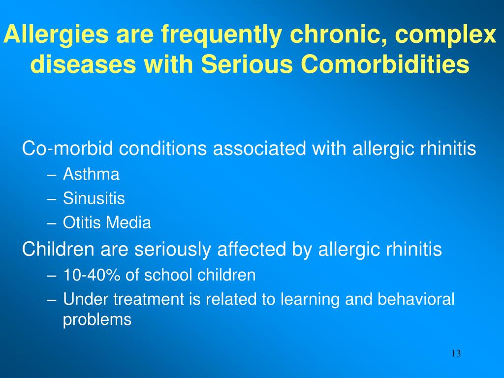 Allergies are frequently chronic, complex diseases with Serious Comorbidities