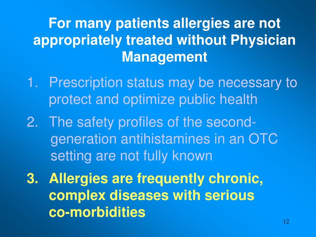 For many patients allergies are not  appropriately treated without Physician Management