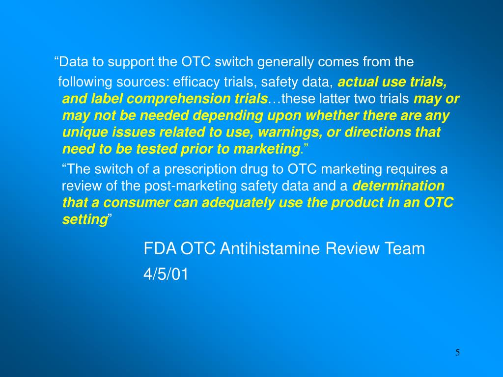 """""""Data to support the OTC switch generally comes from the"""