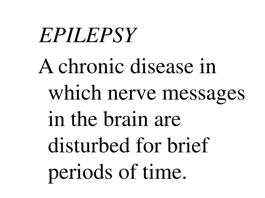 A chronic disease in which nerve messages in the brain are disturbed for brief periods of time.