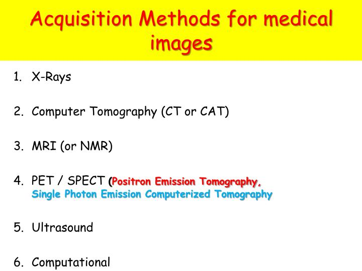 Acquisition methods for medical images l.jpg