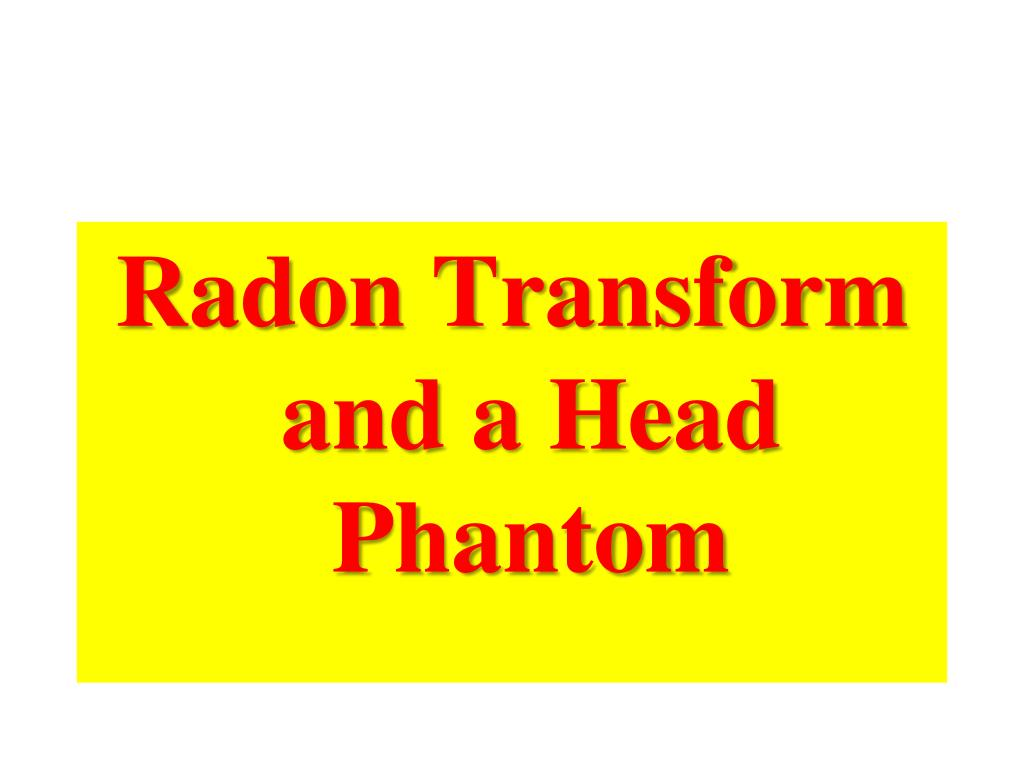 Radon Transform and a Head Phantom