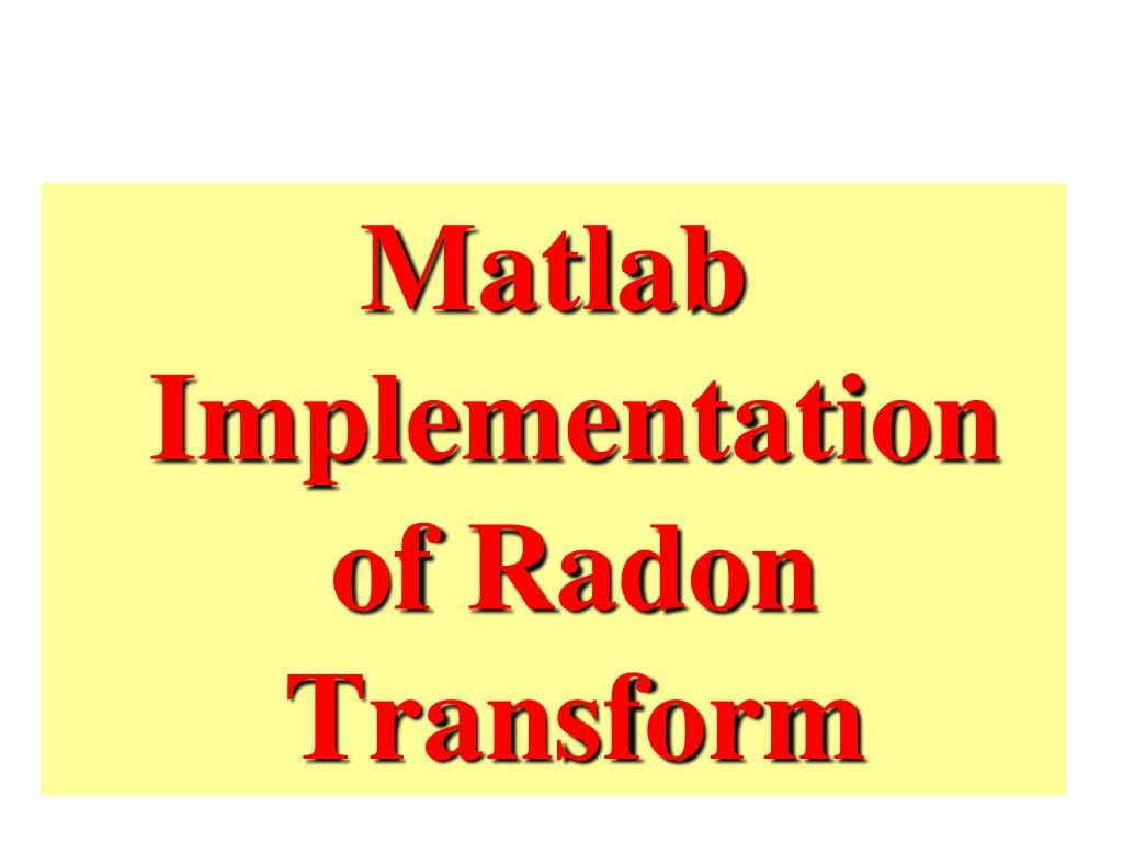 Matlab Implementation of Radon Transform