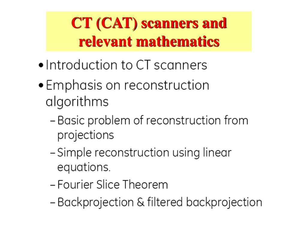 CT (CAT) scanners and relevant mathematics