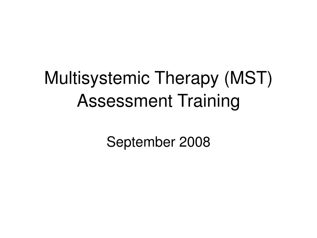 Multisystemic Therapy (MST) Assessment Training