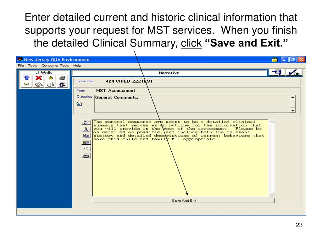 Enter detailed current and historic clinical information that supports your request for MST services.  When you finish the detailed Clinical Summary,