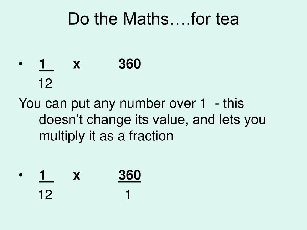 Do the Maths….for tea
