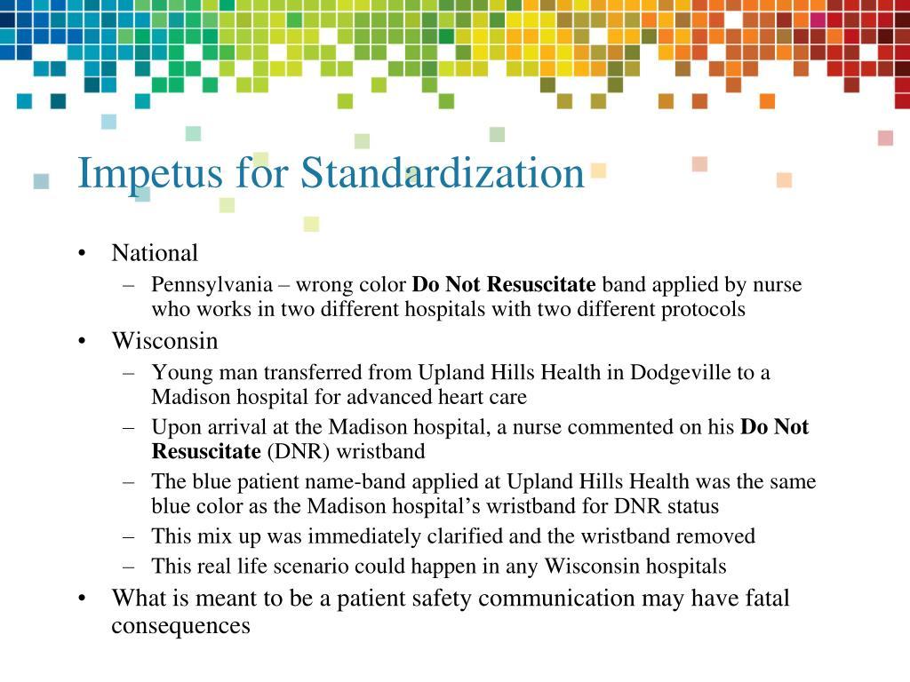 Impetus for Standardization