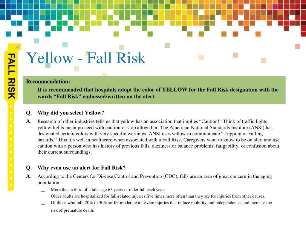 Yellow - Fall Risk