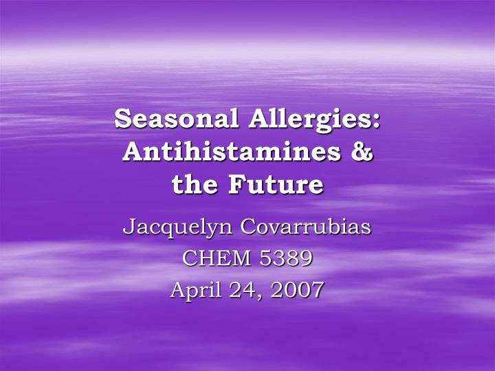 Seasonal allergies antihistamines the future