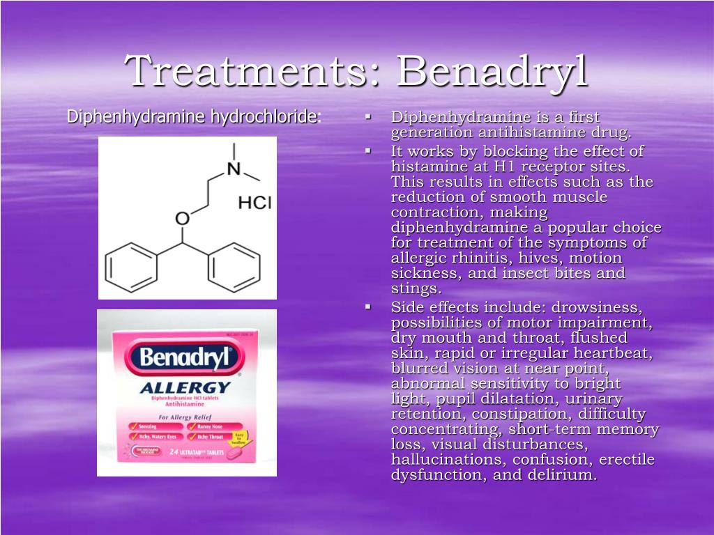 Treatments: Benadryl