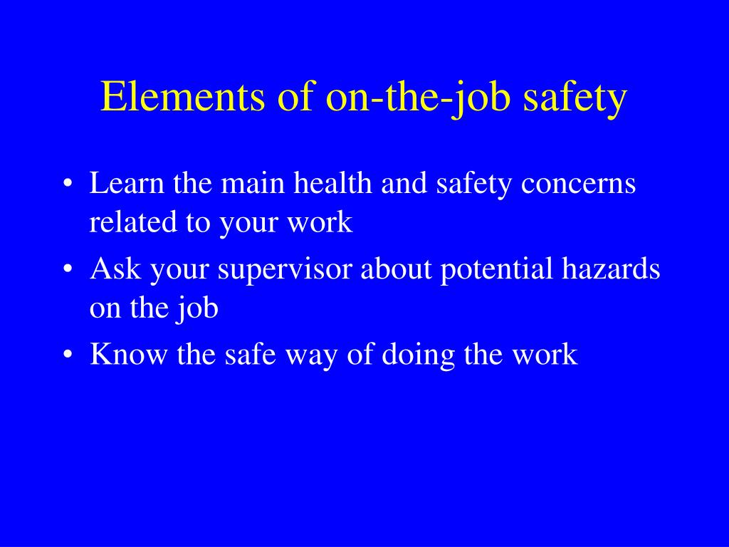 Elements of on-the-job safety