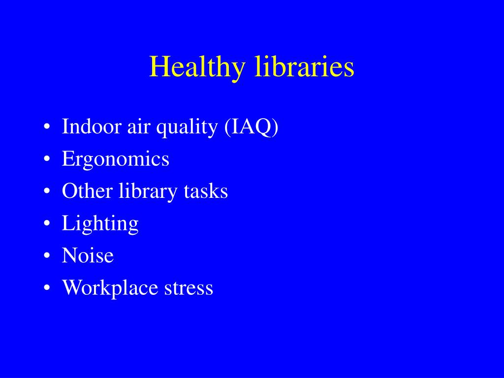 Healthy libraries