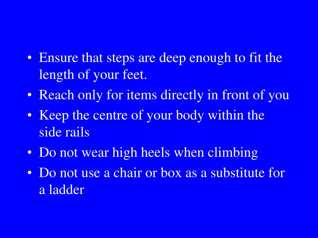 Ensure that steps are deep enough to fit the length of your feet.