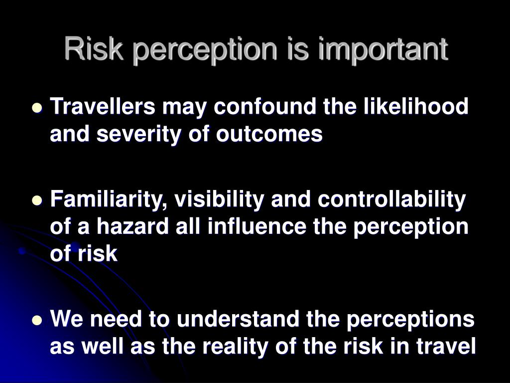 Risk perception is important